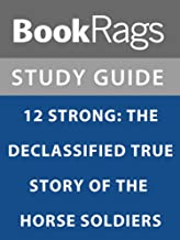 Summary & Study Guide: 12 Strong: The Declassified True Story of the Horse Soldiers