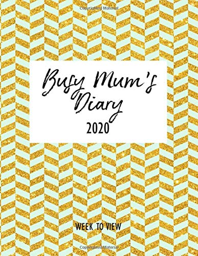 Busy Mum's Diary 2020 - Week to View: Organised Mum 2020 Desk Diary Book - with Week & Month to View Calendar Planner - Tired Mums Yearly Organiser - Mint Blue