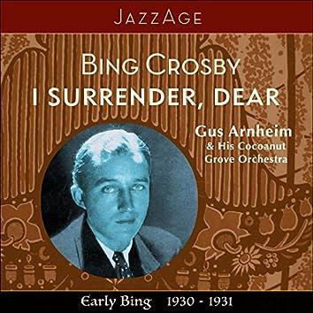 I Surrender, Dear - Early Bing 1930-1931