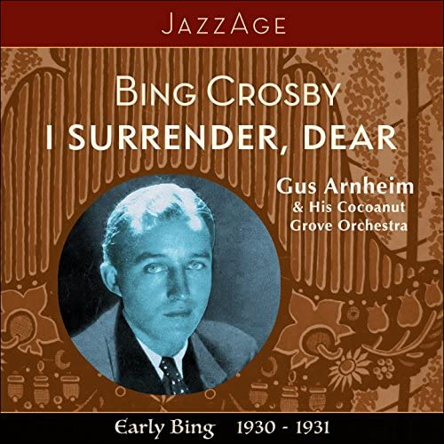 Bing Crosby & Gus Arnheim And His Cocoanut Grove Orchestra