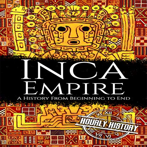 Inca Empire: A History from Beginning to End cover art