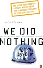 We Did Nothing: Why The Truth Doesnt Always Come Out When The Un Goes In