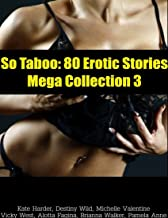 So Taboo: 80 Erotic Stories Mega Collection 3