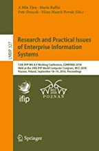 Research and Practical Issues of Enterprise Information Systems: 12th IFIP WG 8.9 Working Conference, CONFENIS 2018, Held at the 24th IFIP World Computer ... Business Information Processing Book 327)