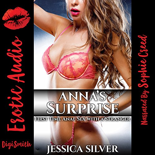 Anna's Surprise     First Time Anal Sex with a Stranger              By:                                                                                                                                 Jessica Silver                               Narrated by:                                                                                                                                 Sophie Creed                      Length: 28 mins     Not rated yet     Overall 0.0