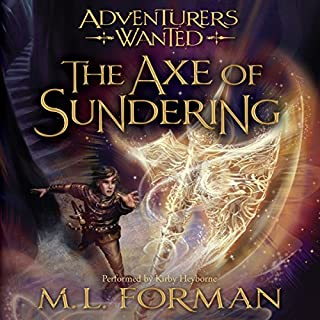 The Axe of Sundering     Adventurers Wanted, Book 5              By:                                                                                                                                 M. L. Forman                               Narrated by:                                                                                                                                 M. L. Forman                      Length: 12 hrs and 47 mins     757 ratings     Overall 4.7