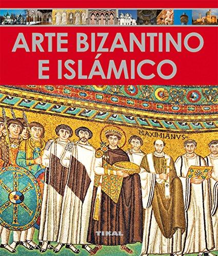 Arte Bizantino e islámico (Enciclopedia Del Arte)