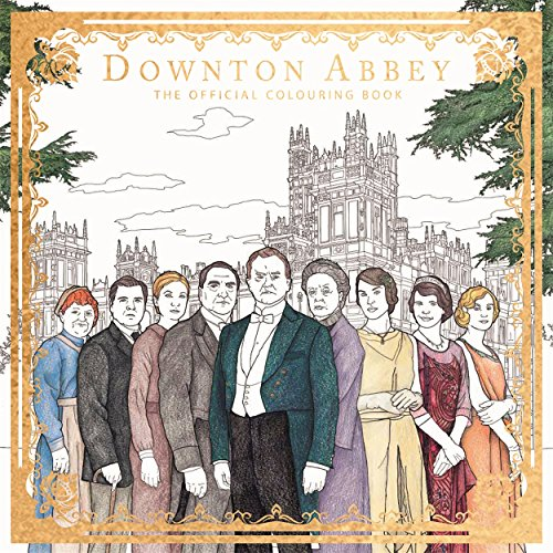 Downton Abbey: The Official Colouring Book (Adult Colouring/Activity)
