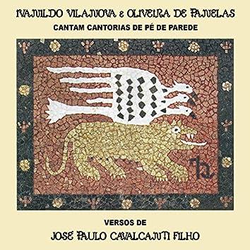 Cantorias de Pé de Parede (Versos de José Paulo Cavalcanti Filho)