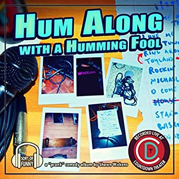 Hum Along with a Humming Fool (Live)