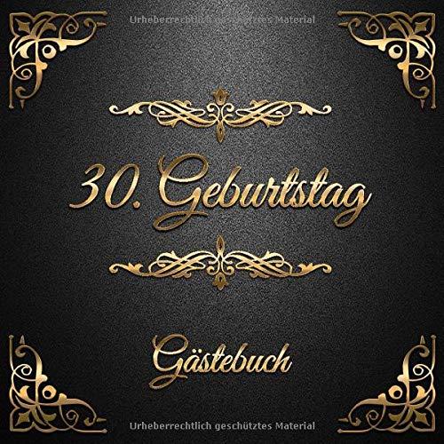 30. Geburtstag: Gästebuch zum Eintragen - schöne Geschenkidee für 30 Jahre im Format: ca. 21 x 21...