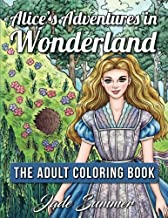 Alice's Adventures in Wonderland: An Adult Coloring Book with Classic Fairy Tale Characters, Cute Mythical Creatures, and Delightful Fantasy Scenes for Relaxation