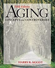 Aging: Concepts & Controversies 5th edition