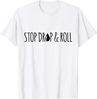 Stop Drop Roll Funny Essential Oils T-Shirt