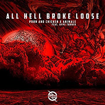 All Hell Broke Loose (feat. Hype Turner)