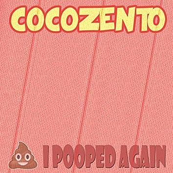 I pooped again