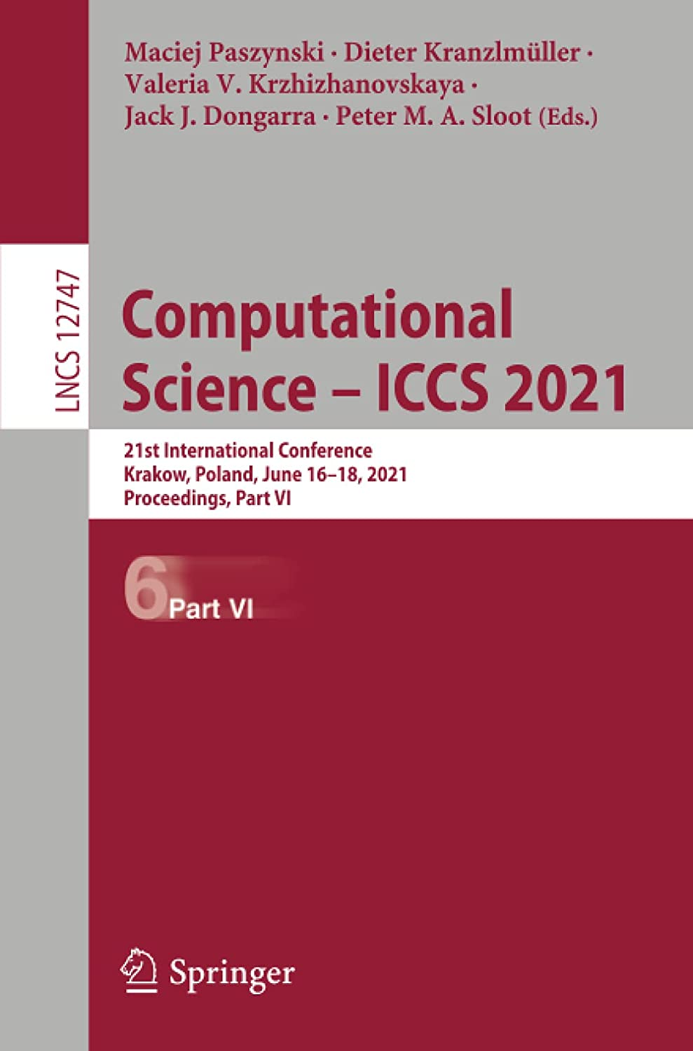 Computational Science – ICCS 2021: 21st International Conference, Krakow, Poland, June 16–18, 2021, Proceedings, Part VI: 12747 (Lecture Notes in Computer Science)