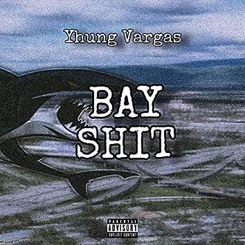 Bay Shit (feat. KickdoeJojo)