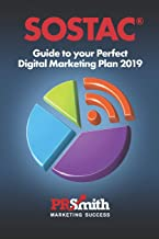 SOSTAC(r) Guide To Your Perfect Digital Marketing Plan 2018 (Volume 4)