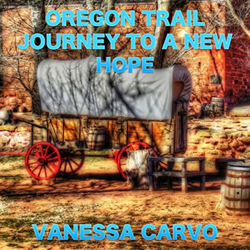 Oregon Trail Journey to a New Hope audiobook cover art