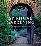 Image of Spiritual Gardening: Creating Sacred Space Outdoors