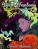 Dark Fantasy - Libro da colorare per adulti: 70 pagine da colorare con streghe, zucche, teschi, licantropi, zombie e molto altro! Libro con mandala da colorare. (Horror, Halloween)
