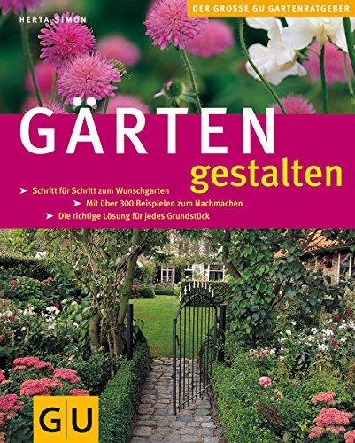 Gärten gestalten (GU Große Pflanzenratgeber)