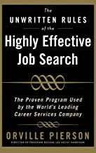 The Unwritten Rules of the Highly Effective Job Search: The Proven Program Used by the World's Leading Career Services Company: The Proven Program Used by the World's Leading Career Services Company