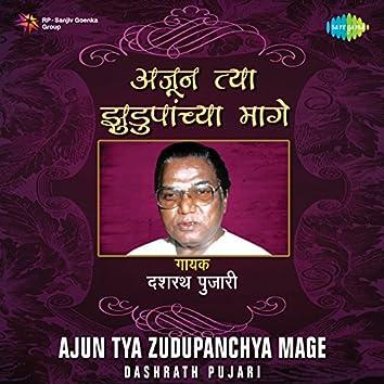 Ajun Tya Zudupanchya Mage