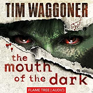 The Mouth of the Dark     Fiction Without Frontiers              By:                                                                                                                                 Tim Waggoner                               Narrated by:                                                                                                                                 John Moraitis                      Length: 9 hrs and 9 mins     4 ratings     Overall 4.8