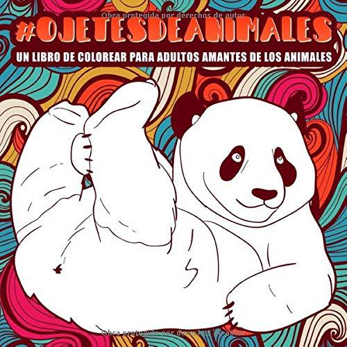 Ojetes de animales : Un libro de colorear para adultos amantes de los animales