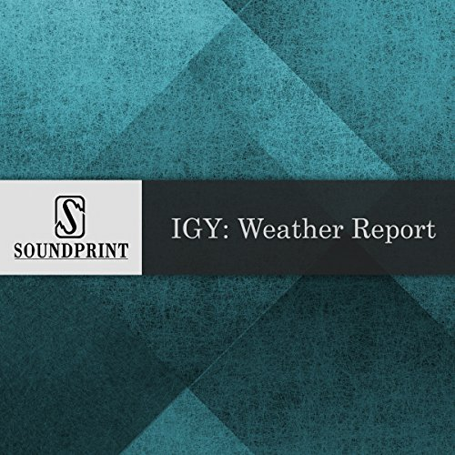 IGY: Weather Report audiobook cover art