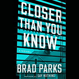 Closer Than You Know     A Novel              By:                                                                                                                                 Brad Parks                               Narrated by:                                                                                                                                 Emily Rankin                      Length: 13 hrs and 45 mins     85 ratings     Overall 4.3