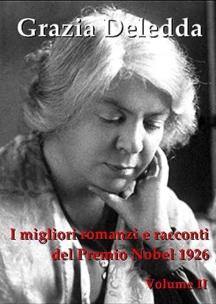 I MIGLIORI ROMANZI E RACCONTI, Vol. II: MARIANNA SIRCA, LA VIA DEL MALE, RACCONTI SARDI, SINO AL CONFINE