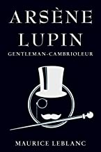Arsène Lupin, Gentleman-Cambrioleur Illustree (French Edition)