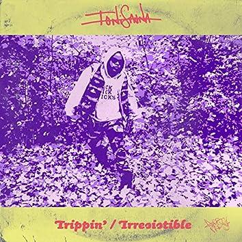Trippin' / Irresistible