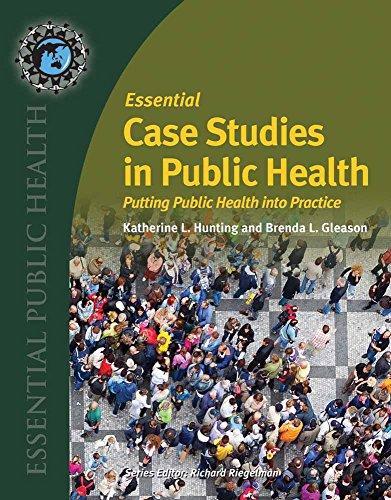 Essential Case Studies in Public Health: Putting Public Health into Practice (Essential Public Health)