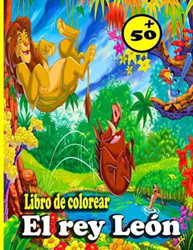 El rey León Libro de colorear: Contiene más de 50 dibujos del rey león para niños