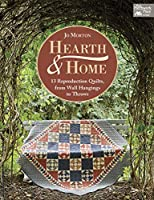 Hearth & Home: 13 Reproduction Quilts, from Wall Hangings to Throws (That Patchwork Place)