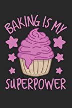 Baking is My Superpower: A Sweet Baker's Cupcake Journal