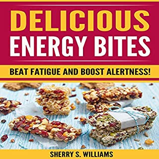 Delicious Energy Bites     Beat Fatigue and Boost Alertness!              By:                                                                                                                                 Sherry S. Williams                               Narrated by:                                                                                                                                 Alex Lancer                      Length: 20 mins     1 rating     Overall 5.0