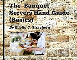 The Banquet Servers Hand Guide (Basic) by [Euclid Strayhorn]