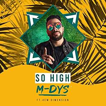 So High (feat. 4em Dimension)