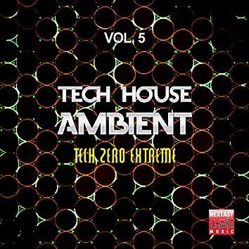 Tech House Ambient, Vol. 5 (Tech Zero Extreme)
