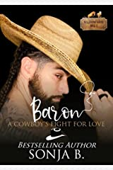 Baron, A Cowboy's Fight For Love: Willington Ranch Series Kindle Edition