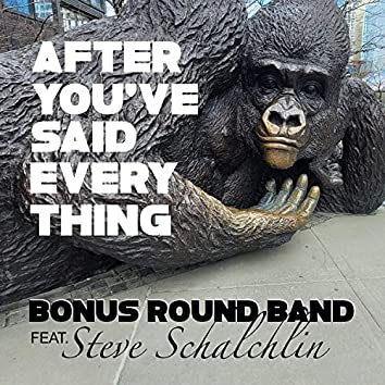 After You've Said Everything (feat. Steve Schalchlin)