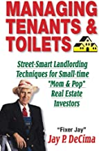 Managing Tenants & Toilets: Street-Smart Landlording Techniques for Small-time