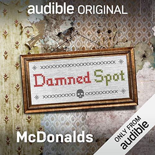 Ep. 1: McDonalds (Damned Spot) audiobook cover art