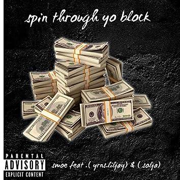 spin through yo block (feat. yrns liljay & soulja)