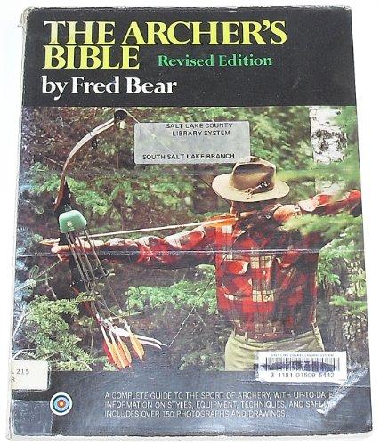 The Archer's Bible (Fred Bear Archery)